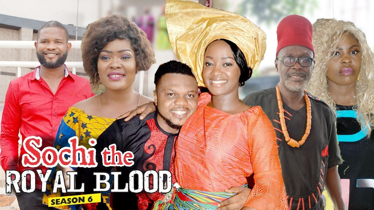 SOCHI THE ROYAL BLOOD 6 - 2018 LATEST NIGERIAN NOLLYWOOD MOVIES || TRENDING NOLLYWOOD MOVIES