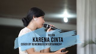 KARENA CINTA - DELON COVER BY REMEMBER ENTERTAINMENT