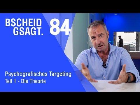 Bscheid gsagt - Folge 84: Psychografisches Targeting 1: Die Theorie