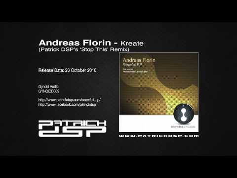 Andreas Florin - Kreate (Patrick DSP's 'Stop This' Remix)