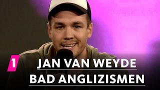 Gag Jan van Weyde: Bad Anglizismen