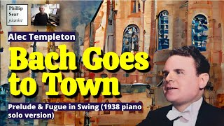 Alec Templeton: Bach goes to Town: Prelude & Fugue in Swing (Piano solo version)