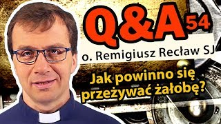 Jak powinno się przeżywać żałobę? [Q&A#54] Remigiusz Recław SJ