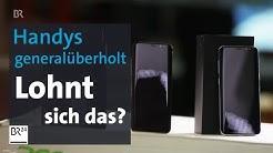 Smartphones: Lohnt sich refurbished? | Abendschau | BR24
