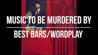 Eminem - Music To Be Murdered By - Best Bars/Wordplay