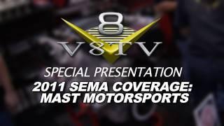 2011 SEMA Show Video Coverage - Mast Motorsports  V8TV
