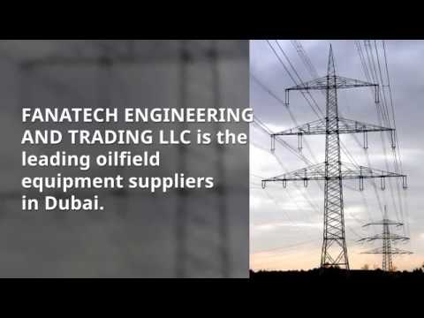Oilfield Equipment Suppliers In Dubai | Fanatech