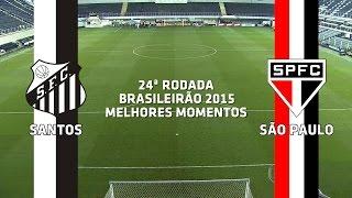 Melhores Momentos - Santos 3 x 0 São Paulo - Brasileirão - 09/09/2015