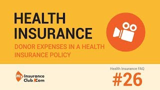 What is donor expenses in a health insurance policy? | Health Insurance ...