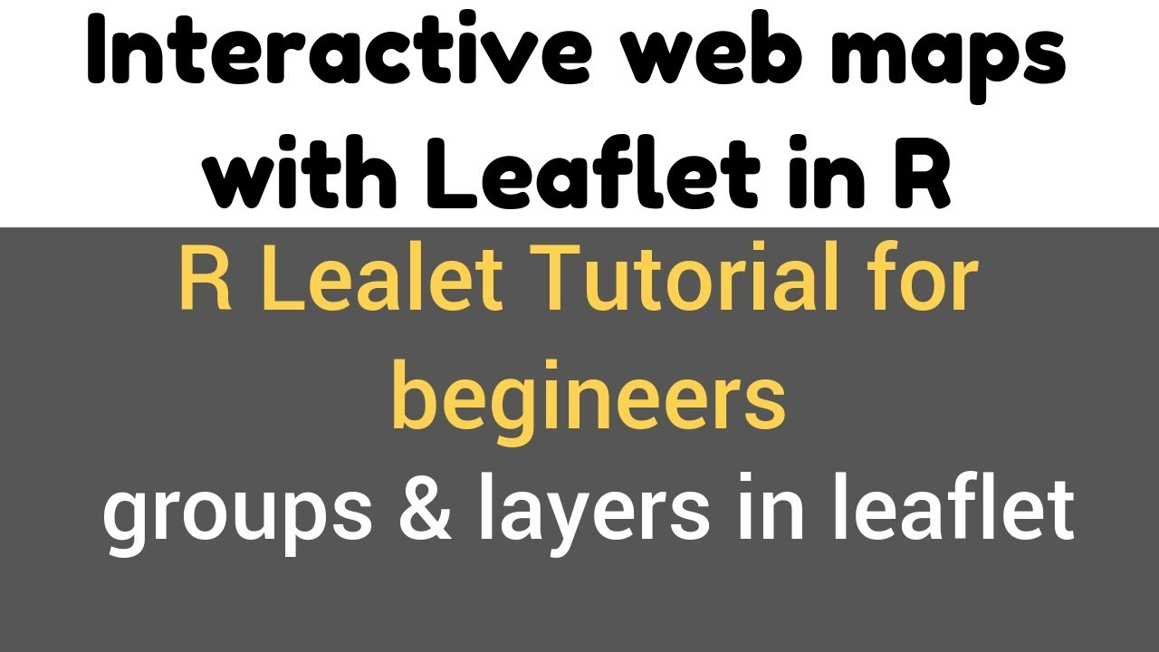 R Leaflet Tutorial | Groups and layers | Grouping the layers | Add Layer  Control to map | demo #14