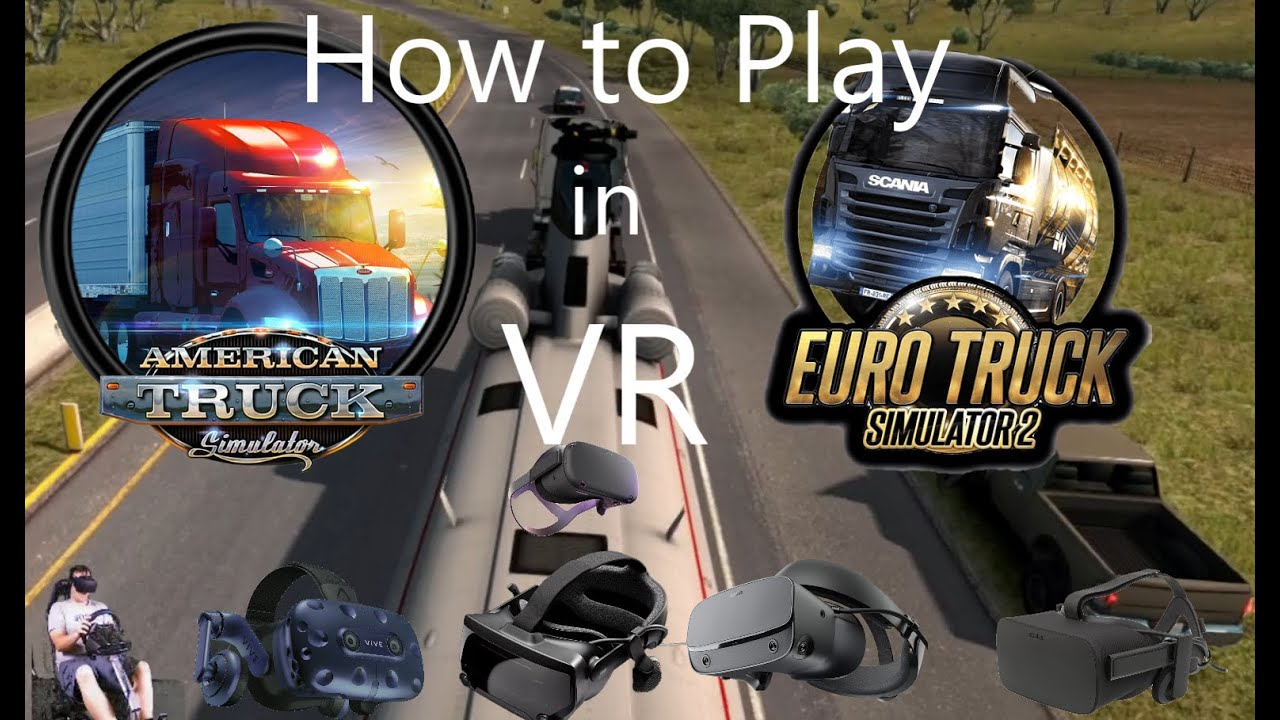 Download How to play American Truck Simulator and Euro Truck Simulator 2 in VR