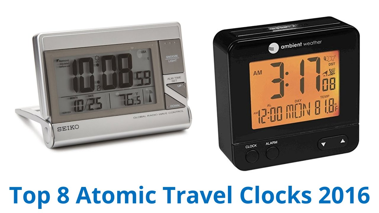 8 Best Atomic Travel Clocks 2016 You
