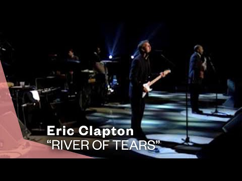Eric Clapton - River Of Tears (Live) (Video Version)