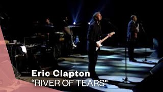 Eric Clapton - River Of Tears (Live Video) | Warner Vault
