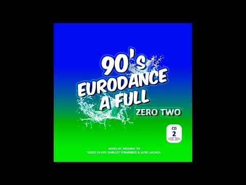 90's Eurodance Zero Two (Megamix) - Mixed by Richard TM