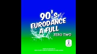 90's Eurodance Zero Two (Megamix) - Mixed by Richard TM