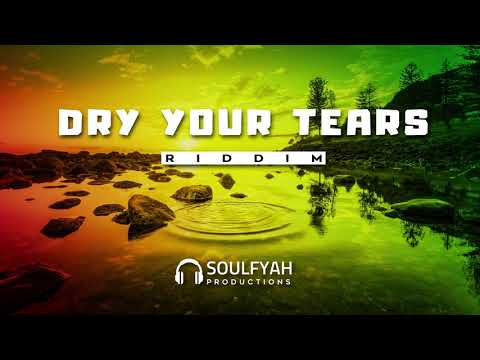 **FREE** Reggae Instrumental Beat 2019 ►DRY YOUR TEARS RIDDIM◄ By SoulFyah Productions