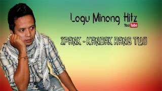 Ipank - Kandak Rang Tuo | Lagu Minang Terbaru