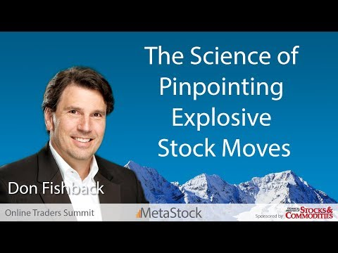 The Science Of Pinpointing Explosive Stock Moves - Don Fishback