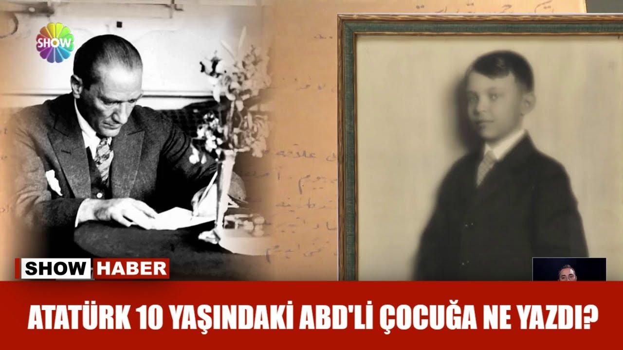 Atatürk 10 yaşındaki ABD'li çocuğa ne yazdı?