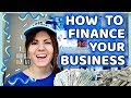 3 WAYS TO FINANCE YOUR BUSINESS | Starting a Small Business