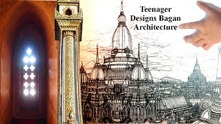 How a Teenager Designs Bagan Architecture