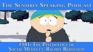 Sensibly Speaking Podcast #181: The Psychology of Social Media ft. Rachel Bernstein