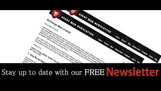 Every Man Ministries Free Newsletter, Sign-up Now