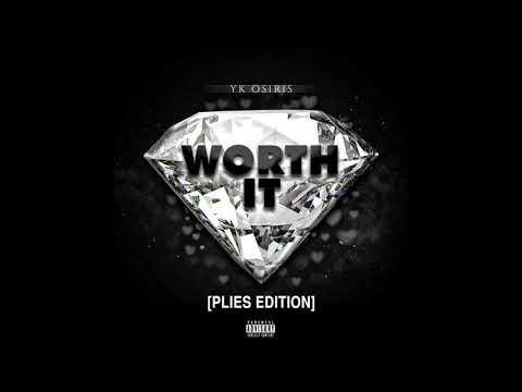 Worth It  (Plies Edition) - Plies & YK Osiris