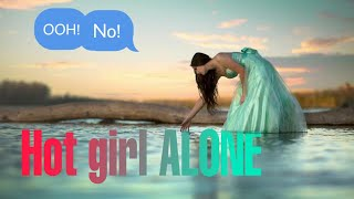 Alone !! Sexxy Hot Girl Alone !! By Soumya Ranjan Swain FULL HD