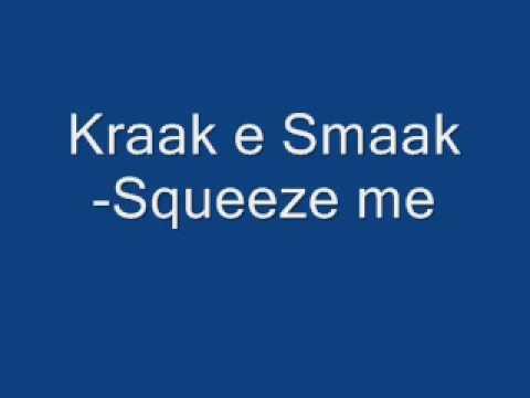 Kraak e Smaak-Squeeze me