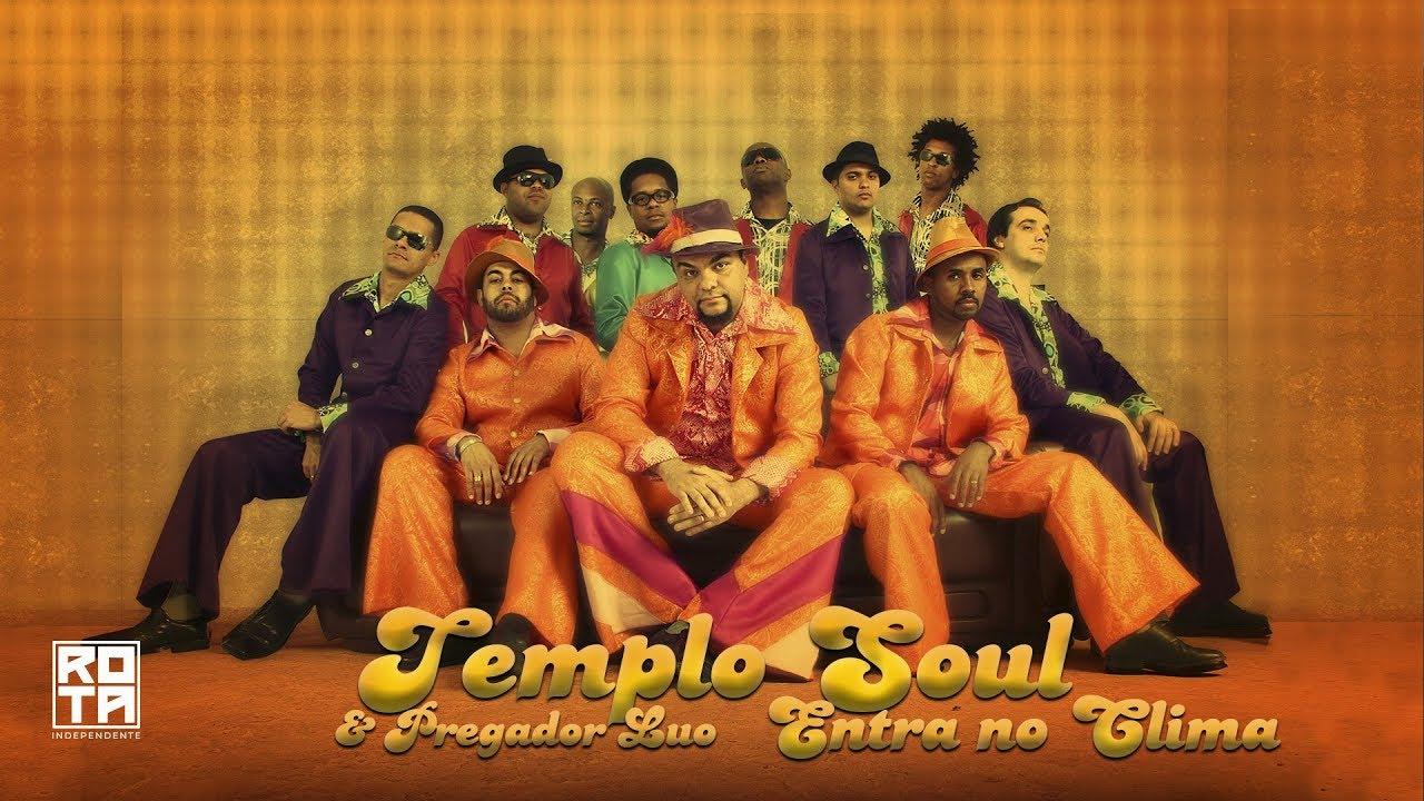Templo Soul e Pregador Luo | Entra no Clima (DVD Templo Soul - Ao Vivo)