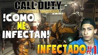 ¿ LA MAYOR SUERTE ? | COMO ME INFECTAN! | Infectado | Advanced Warfare | w/ TheLuis'Zone