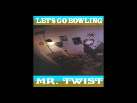 LET'S GO BOWLING - Mr. Twist [FULL ALBUM]