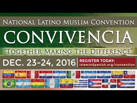 CONVIVENCIA • National Latino Muslim Convention by IslamInSpanish