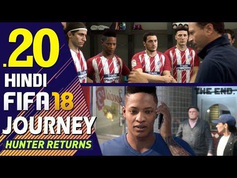 "FIFA 18 (Hindi) Journey : Hunter Returns Part 20 ""THE ENDING"" (PS4 Gameplay)"