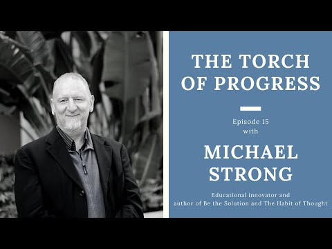 Ep. 15  — Michael Strong, Entrepreneur and Founder of The Academy of Thought and Industry