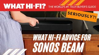 Should you follow What Hi-Fi's advice for the Sonos Beam?