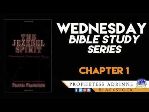 Bible Study: The Jezebel Spirit Chapter 1 - Prophetess Adrinne Blackstock