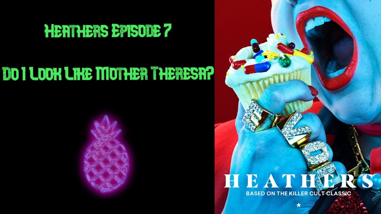 """Download Heathers 2018 Episode 7 """"Do I Look Like Mother Theresa?"""" 
