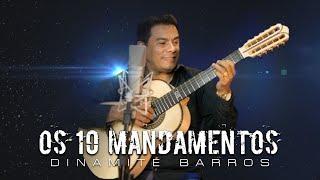 Dinamite Barros | OS 10 MANDAMENTOS