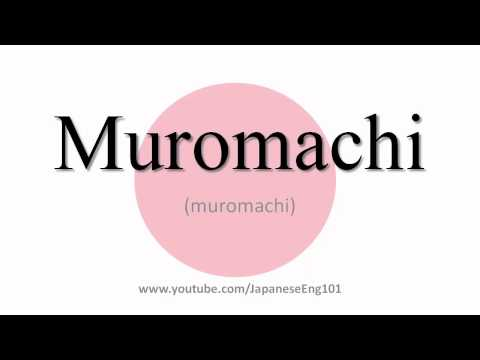 How to Pronounce Muromachi (period)