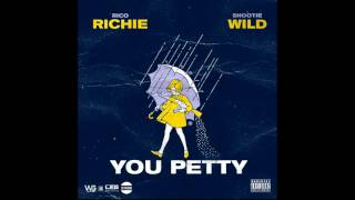 rico richie you petty ft snootie wild instrumental