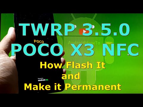 How to Flash TWRP 3.5.0 for Xiaomi POCO X3 NFC - Permanent