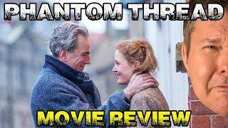 PHANTOM THREAD Movie Review - Film Fury