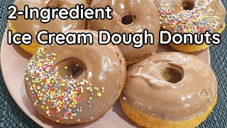 2 Ingredient Donuts | Ice Cream Dough Donuts