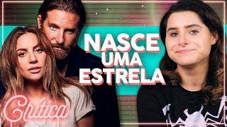 LADY GAGA ATUA BEM? Nasce Uma Estrela, Gaga e Bradley Cooper! (Crítica sem Spoilers) | Alice Aquino