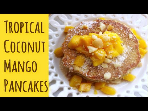 Tropical Coconut Mango Pancakes | Healthy Breakfast