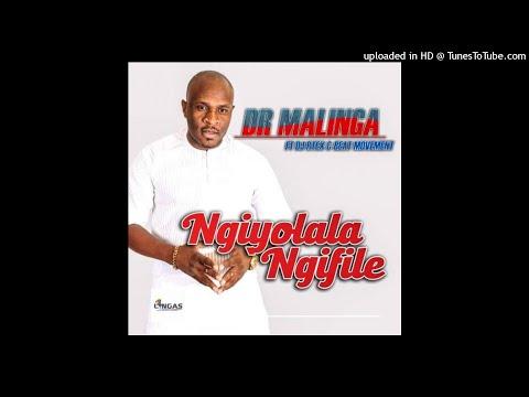 Dr Malinga - Ngiyolala Ngifile(ft DJ RTEX & BEAT Movement)