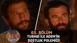 Turabi ile Adem'in dostluk polemiği!